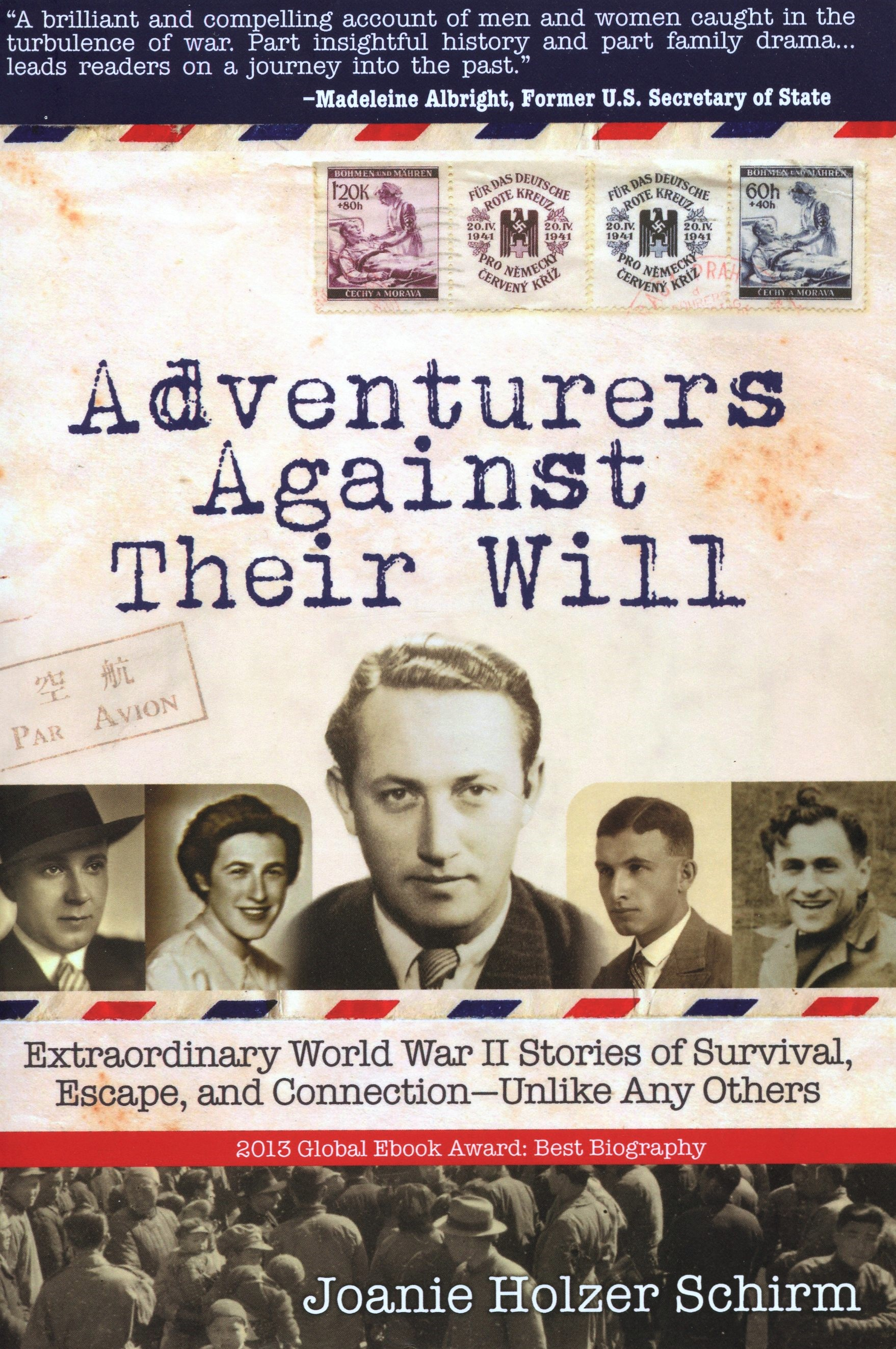 Adventurers Against Their Will: Extraordinary World War II Stories of Survival, Escape, and Connection, Unlike Any Other